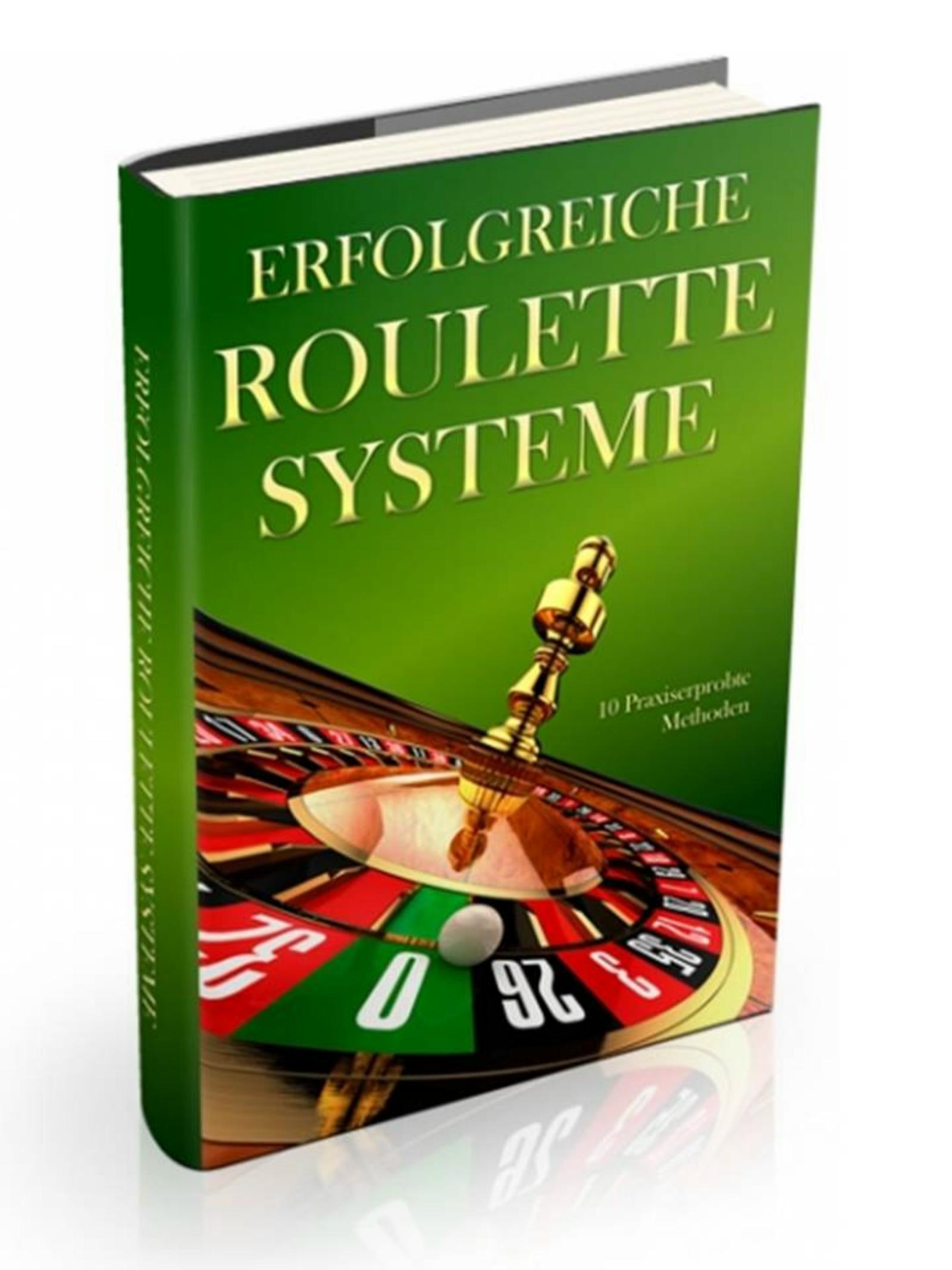 Erfolgreiche Roulettesysteme aus der Praxis